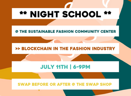 7/11 - Night School: Blockchain Technology in the Fashion Industry.