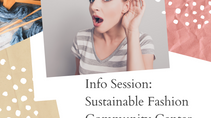 6/17 - Info Session Sustainable Fashion Community Center