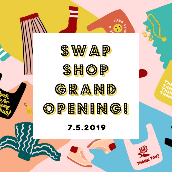 7/5 - Swap Shop Grand Opening!!