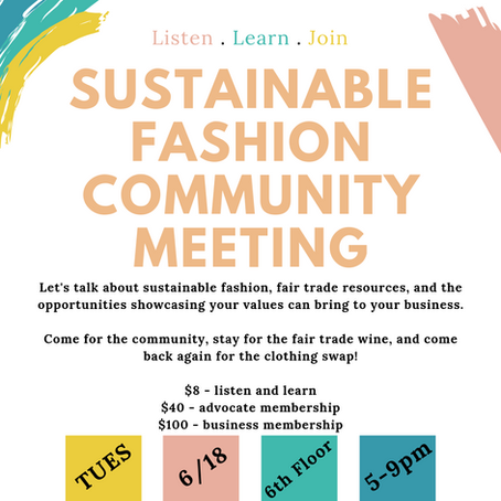 6/18 - The NEW Sustainable Fashion Community Meeting