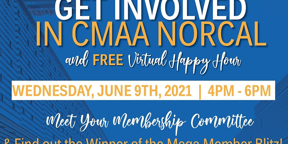 CMAA NorCal GET INVOLVED! and FREE Virtual Happy Hour
