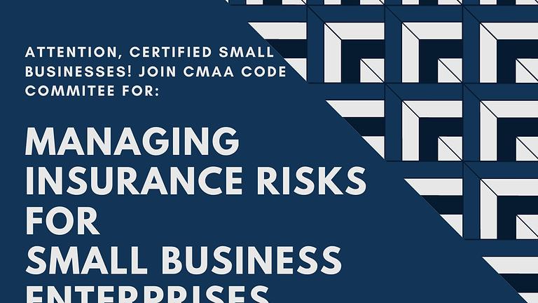 CODE Webinar - Managing Insurance Risks For Small Business Enterprises