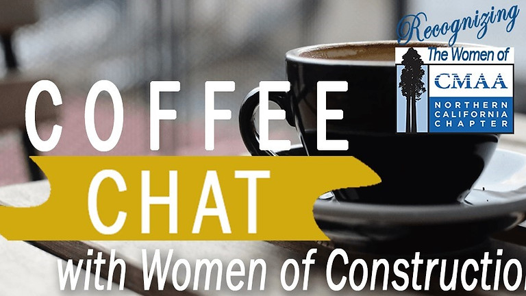 Celebrating Women in Construction | Coffee Chat with Women of NorCal Board