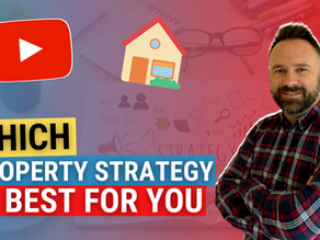 Which Property Strategy is Best For You?