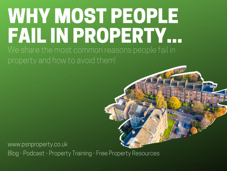 Most People Fail In Property Because...