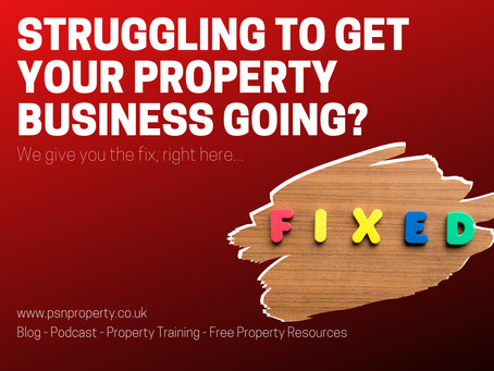 Struggling to Get Your Property Business Going?