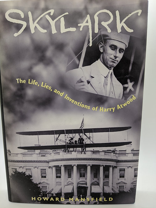 Skylark: The Life, Lies and Inventions of Harry Atwood