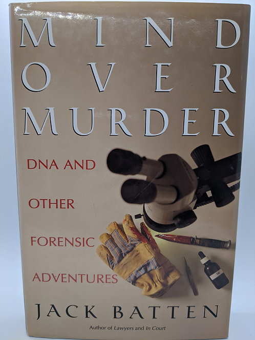 Mind over Murder: DNA and other Forensic Adventures