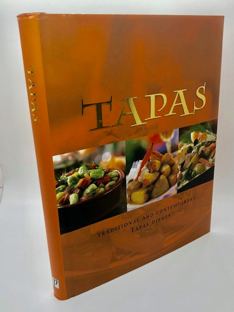 Tapas: Traditional and Contemporary Tapas Dishes