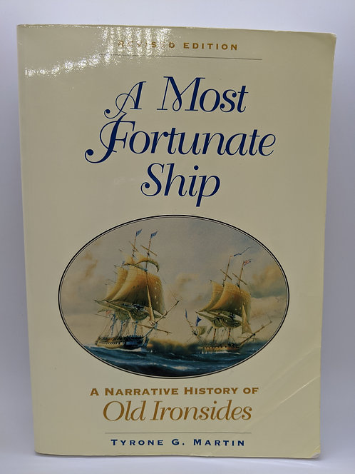 A Most Fortunate Ship: A Narrative of Old Ironsides