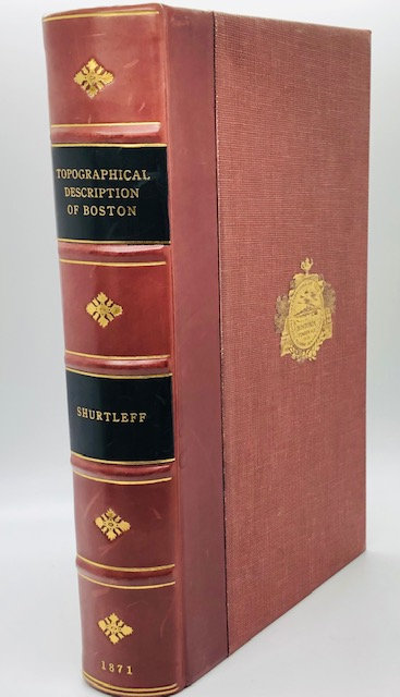 A Topographical and Historical Description of Boston, by Nathaniel B. Shurtleff