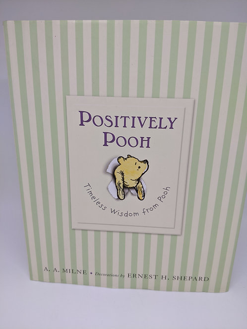 Positively Pooh: Timeless Wisdom from Pooh