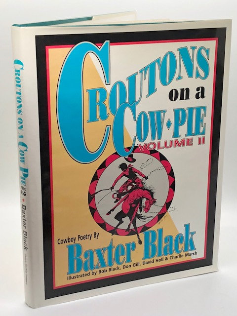 Croutons On A Cowpie, Volume II: Cowboy Poetry
