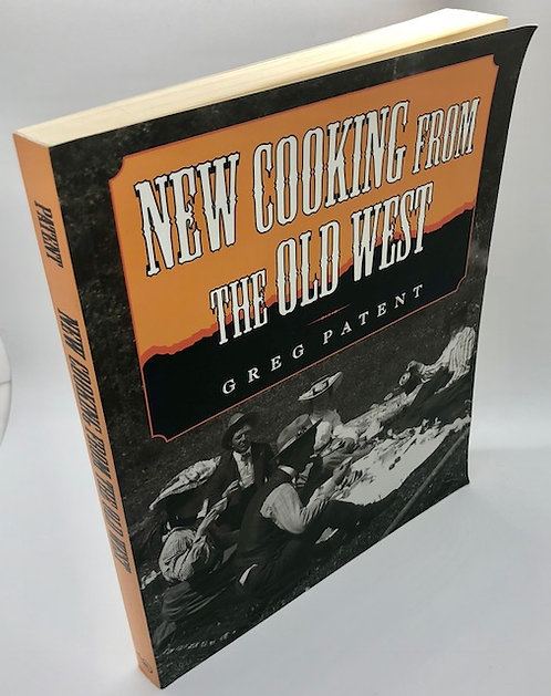 New Cooking From The Old West, by Greg Patent