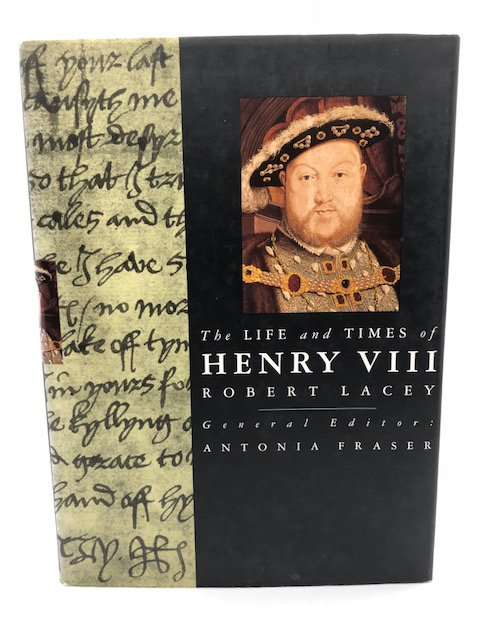 The Life and Times of Henry VIII, by Robert Lacey