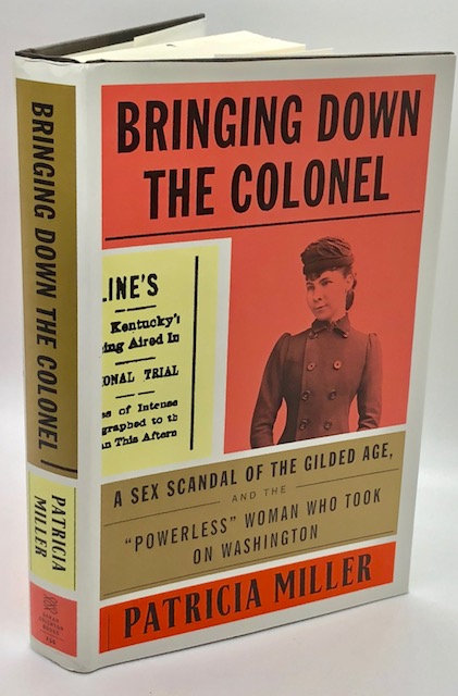 Bringing Down the Colonel: A Sex Scandal of the Gilded Age