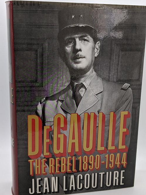 DeGaulle: The Rebel 1890-1944