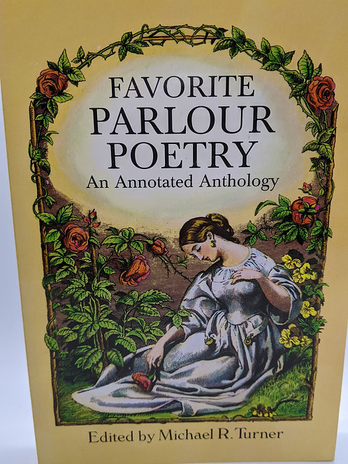 Favorite Parlour Poetry: An Annotated Anthology