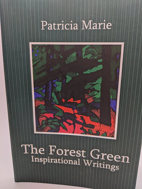 The Forest Green: Inspirational Writings/El Bosque Verde