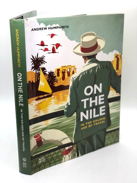 On The Nile: In the Golden Age of Travel, by Andrew Humphreys