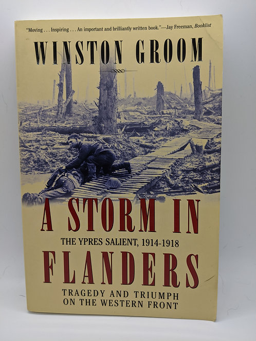 A Storm in Flanders: The Ypres Salient, 1914-1918