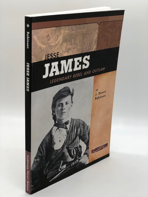 Jesse James: Legendary Rebel and Outlaw