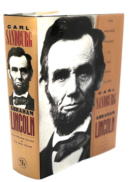 Abraham Lincoln: The Prairie Years and The War Years, by Carl Sanburg