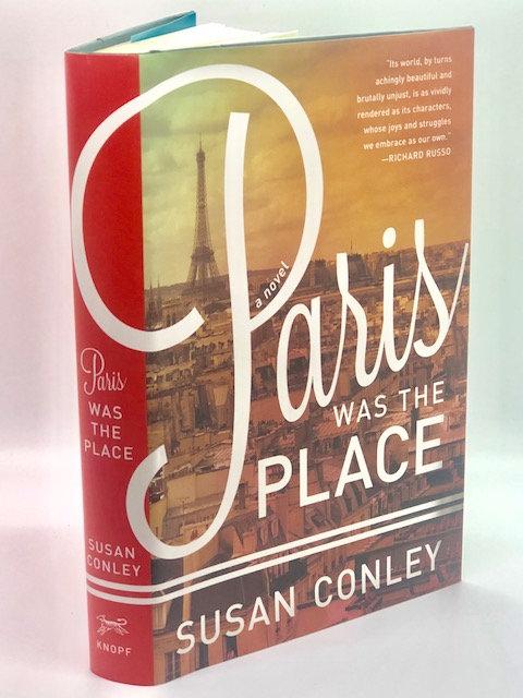 Paris Was the Place: A Novel, by Susan Conley
