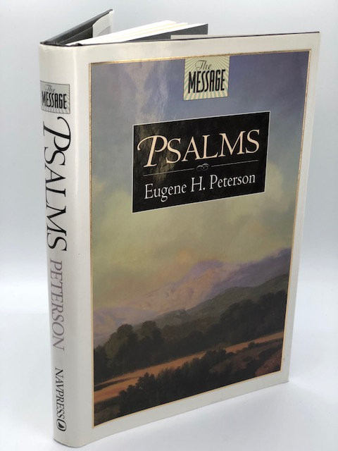 The Message: Psalms, by Eugene H. Peterson