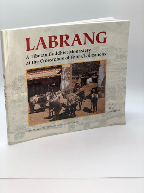 Labring: A Tibetan Buddhist Monastery At the Crossroads of Four Civilizations