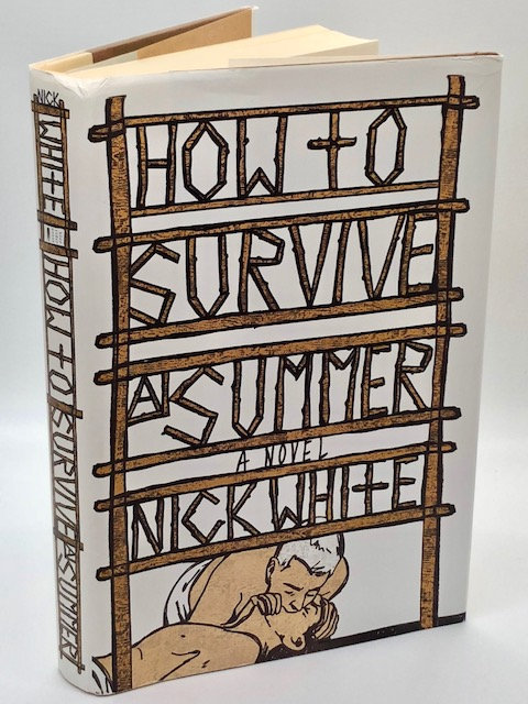 How to Survive A Summer: A Novel, by Nick White