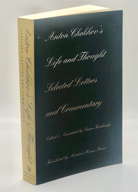 Anton Chekhov's Life and Thought: Selected Letters & Commentary