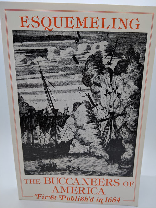 The Buccaneers of America: First Publish'd in 1684