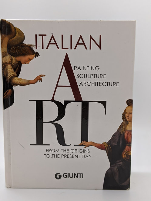 Italian Art: Painting, Sculpture, Architecture from Origins to the Present Day