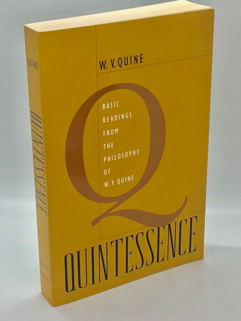 Quintessence: Basic Readings From The Philosophy of W.V. Quine