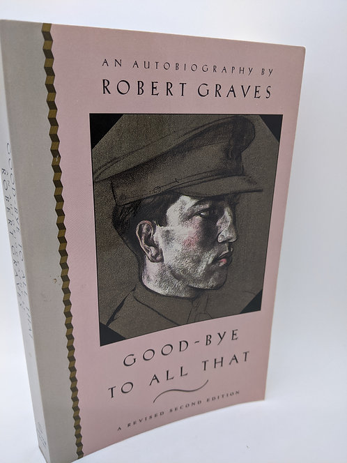 Good-bye to All That: An Autobiography by Robert Graves