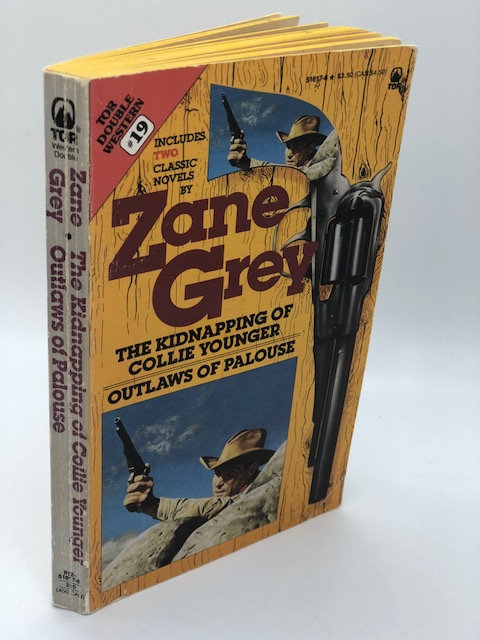 The Kidnapping of Collie Younger, And, Outlaw of Palouse, by Zane Grey