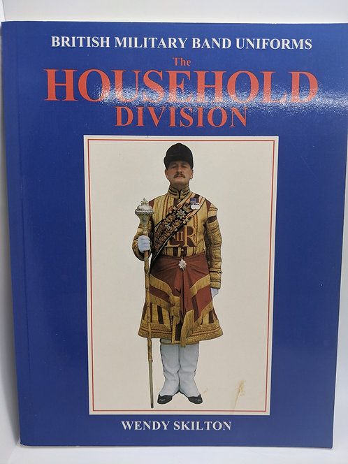 British Military Band Uniforms: The Household Division