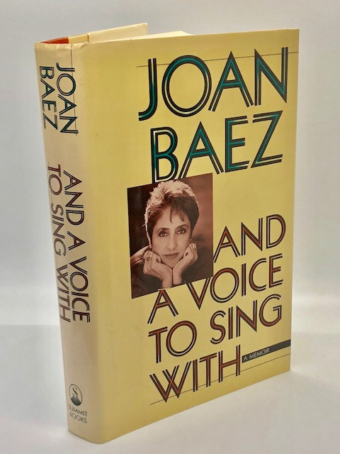 Joan Baez And A Voice To Sing With: A Memoir