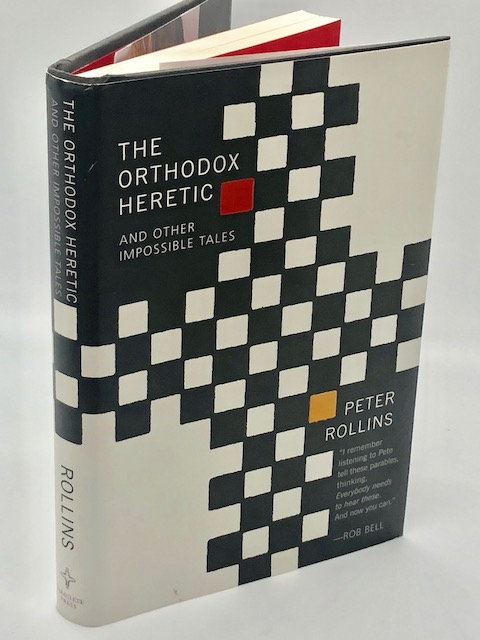 The Orthodox Heretic, and Other Impossible Tales, by Peter Rollins