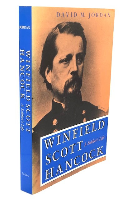 Winfield Scott Hancock: A Soldier's Life, by David M. Jordan