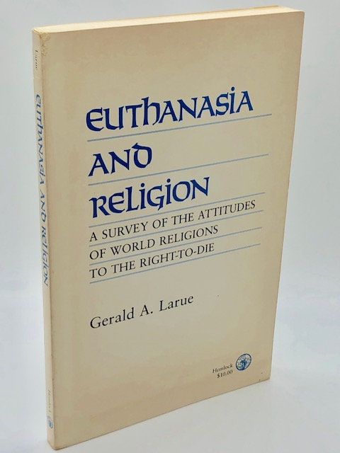 Euthanasia And Religion, by Gerald A. Larue