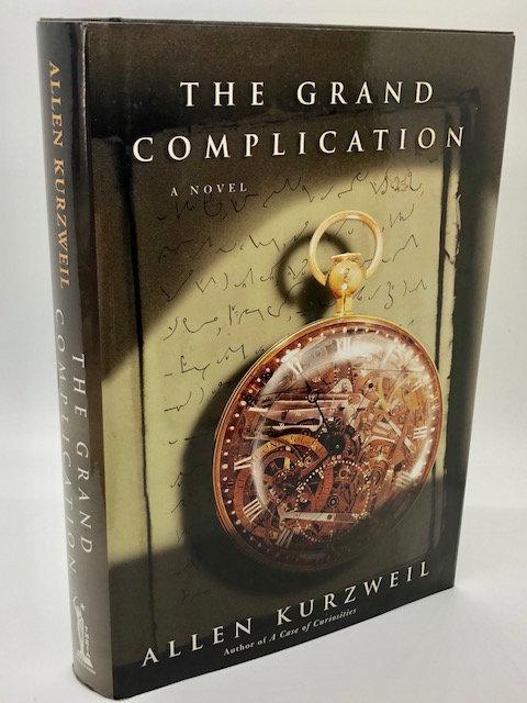 The Grand Complication : A Novel, by Allen Kurzweil
