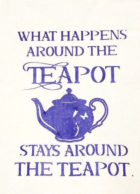 "Tea Towel: ""What Happens Around the Teapot"""