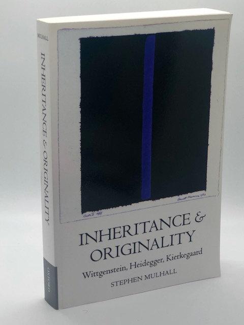 Inheritance & Originality: Wittgenstein, Heidegger, Kierkegaard