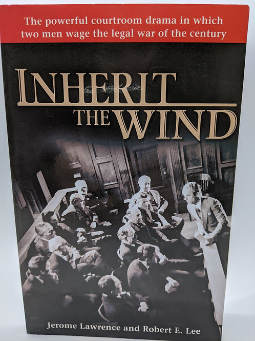 Inherit the Wind: Powerful Drama of the Greatest Courtroom Clash of the Century