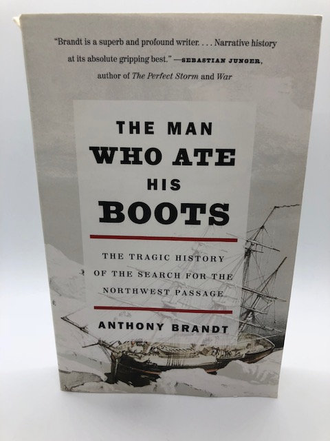 The Man Who Ate His Boots: Tragic History Search for Northwest Passage