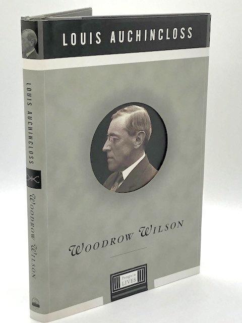 Woodrow Wilson, by Louis Auchincloss