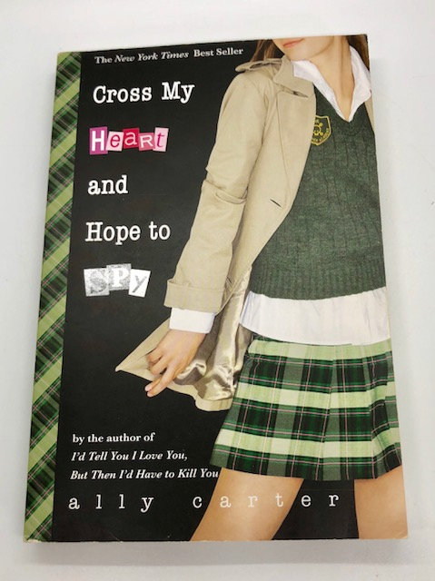 Cross My Heart And Hope to Spy (Gallagher Girls Book 2) by Alley Carter