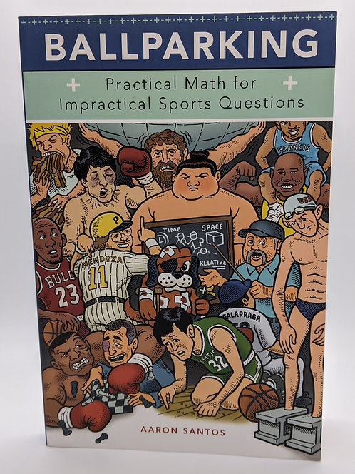 Ballparking: Practical Math for Impractical Sports Questions